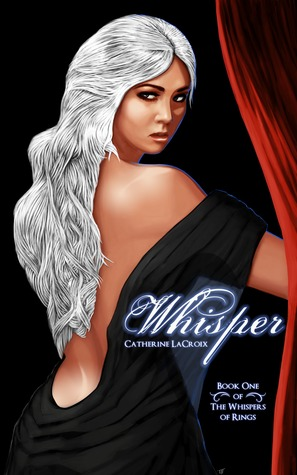 Whisper (Book 1 of The Whispers Of Rings)  by  Catherine LaCroix