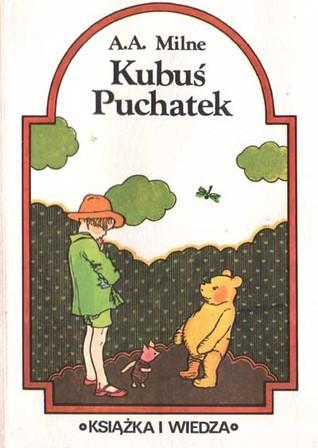 Kubuś Puchatek (Winnie-the-Pooh, #1)  by  A.A. Milne