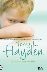 Come in una gabbia  by  Torey L. Hayden