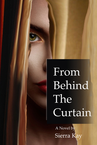 From Behind The Curtain Sierra Kay