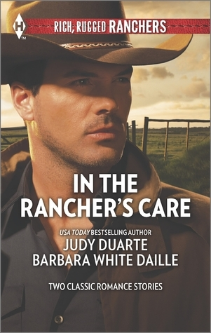 In the Ranchers Care: The Ranchers Hired Fiancée/Honorable Rancher  by  Judy Duarte