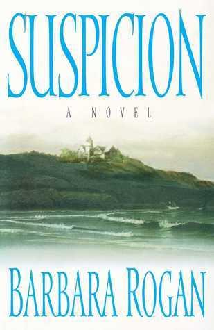 Suspicion: A Novel Barbara Rogan