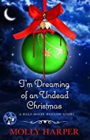 I'm Dreaming of an Undead Christmas (Half-Moon Hollow, #2.7)