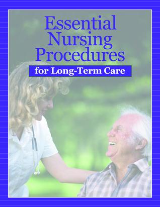 Essential Nursing Procedures for Long-Term Care [With CDROM]  by  Elizabeth Petersen