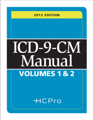 2012 ICD-9-CM Manual Volumes 1 and 2 HCPro, Inc.