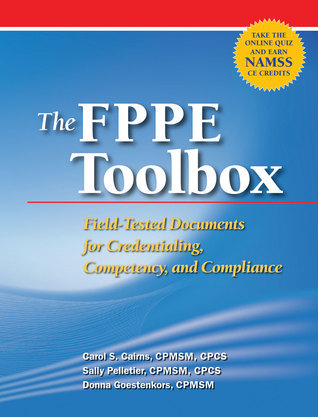 The FPPE Toolbox: Field-Tested Documents for Credentialing, Competency, and Compliance  by  Maureen Coler