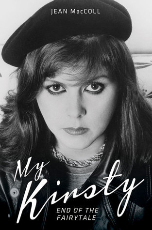 My Kirsty: The Short Life and Tragic Death of Kirsty MacColl  by  Jean MacColl
