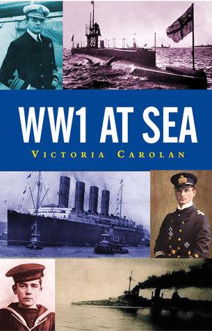 WW1 at Sea Victoria Carolan