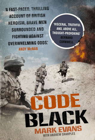 Code Black: Cut Off and Facing Overwhelming Odds: The Siege of Nad Ali  by  Mark Evans