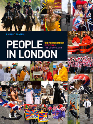 People in London: One Photographer. Five Years. The Life of a City. Richard Slater