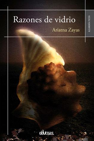 Razones de vidrio Ariatna Zayas