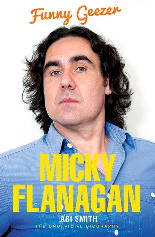 Micky Flanagan: Funny Geezer Abi Smith