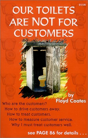 Our Toilets Are Not For Customers Floyd Coates