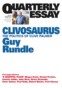 Clivosaurus: The Politics of Clive Palmer (Quarterly Essay #56)  by  Guy Rundle
