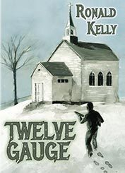 Twelve Gauge Ronald Kelly