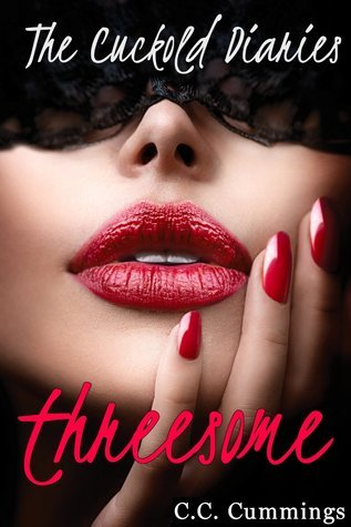 The Cuckold Diaries: Threesome C.C. Cummings