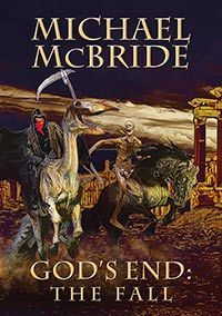 Gods End: The Fall Michael McBride