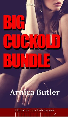 Big Cuckold Bundle Arnica Butler