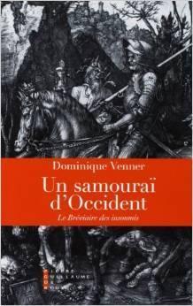 Un samouraï dOccident: Le Bréviaire des insoumis Dominique Venner