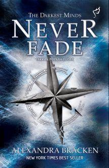 Never Fade - Takkan Pernah Pudar Alexandra Bracken