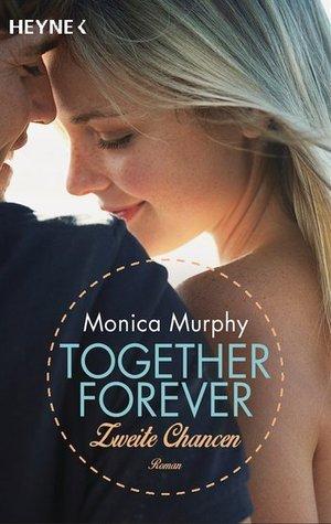 Together Forever - Zweite Chancen (One Week Girlfriend, #2)  by  Monica  Murphy
