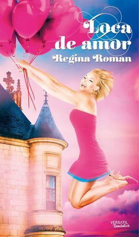 Loca de amor  by  Regina Roman
