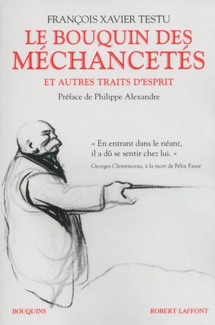 Le Bouquin des Méchancetés et autres traits desprit  by  François Xavier Testu