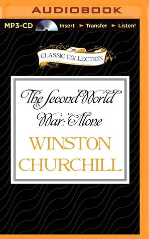 Second World War: Alone, The  by  Winston S. Churchill