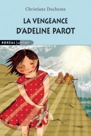 la vengeance dadeline parot  by  Christiane Duchesne