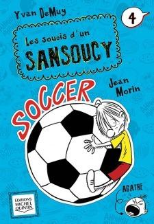 LES SOUCIS DUN SANSOUCY 4 - SOCCER  by  Yvan DeMuy
