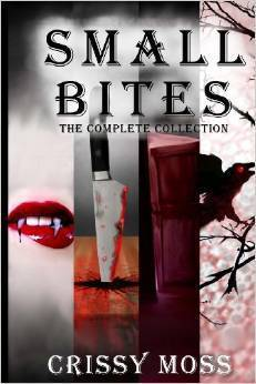 Small Bites: The Complete Collection Crissy Moss