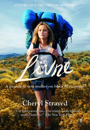 Livre: A Jornada de Uma Mulher em Busca do Recomeço Cheryl Strayed