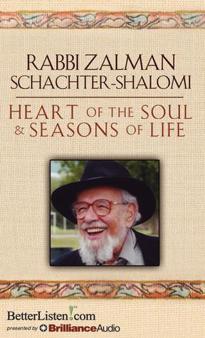 Heart of the Soul & Seasons of Life Zalman Shachter-Schalomi