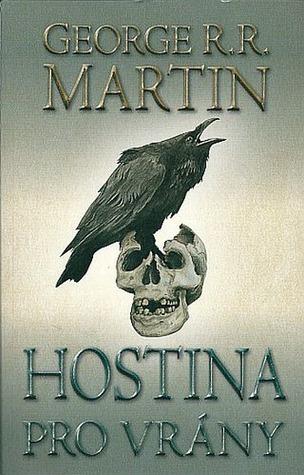 Hostina pro Vrány - část druhá (Píseň ledu a ohně, #4,2) George R.R. Martin