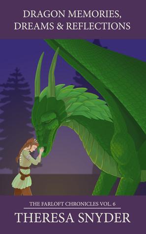 Dragon Memories, Dreams & Reflections Theresa Snyder