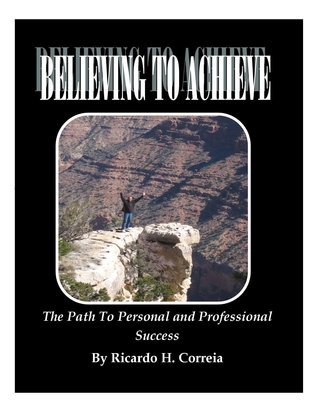 Believing To Achieve Ricardo Correia