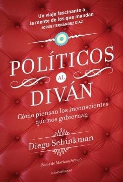 Políticos al diván Diego Sehinkman