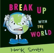 Break Up With the World  by  Hank Smith