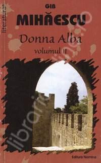 Donna Alba (vol. II) Gib I. Mihăescu