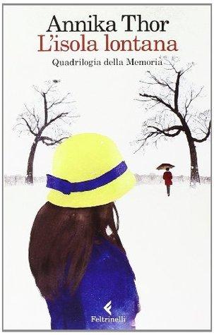 Lisola lontana: Quadrilogia della Memoria  by  Annika Thor