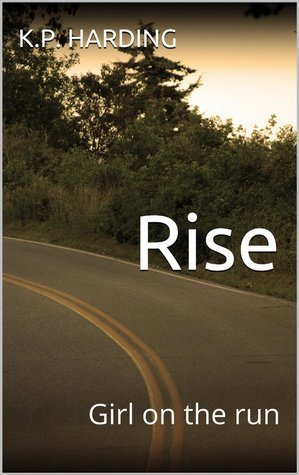 Rise: Girl on the Run  by  K.P. Harding