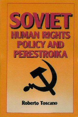 Soviet Human Rights Policy And Perestroika Roberto Toscano