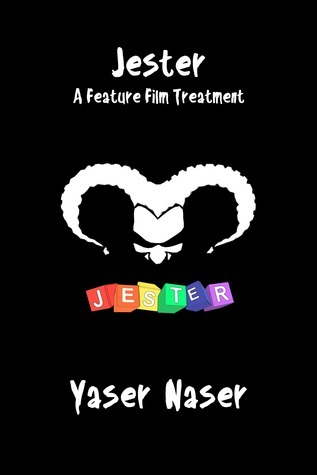 Jester: A Feature Film Treatment  by  Yaser Naser