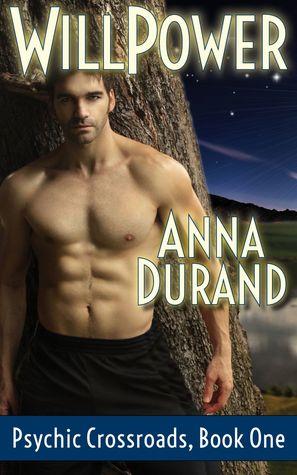 Willpower (Psychic Crossroads #1) Anna Durand