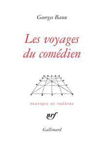 Les voyages du comédien  by  George Banu