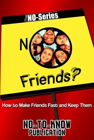 NO Friends? No-To-Know Publication