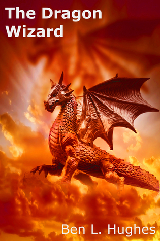The Dragon Wizard (Dragon Adventure Series #3)  by  Ben L. Hughes