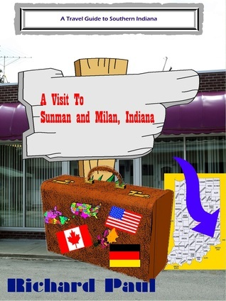 Travelers Guide To Sunman and Milan  by  Indiana Places