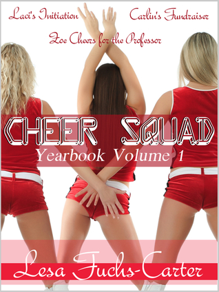Cheer Squad: Yearbook Vol. 1  by  Lesa Fuchs-Carter