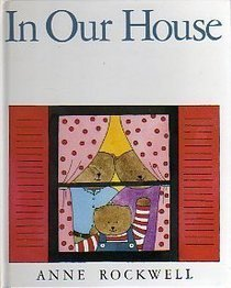 In Our House Anne F. Rockwell